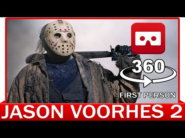 360° VR VIDEO - JASON VOORHEES 2 - Halloween Horror - Friday The 13th - VIRTUAL REALITY 3D