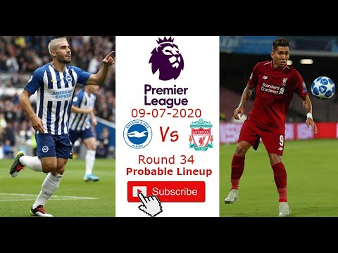 Brighton Vs Liverpool Probable Lineup Predicted Starting Lineup 09 07 2020 Youtube