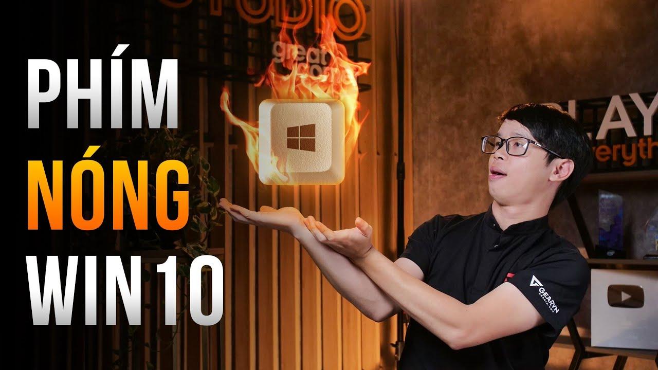 Tổng hợp phím tắt/nóng Windows 10