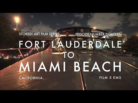 FORT LAUDERDALE TO MIAMI BEACH : STOKED! ART FILMS # 18