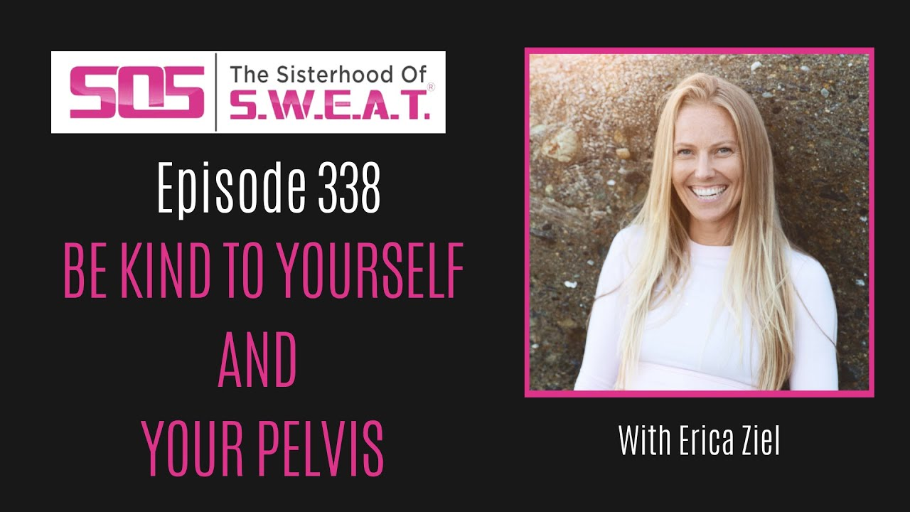 Download Ep 338 - Be Kind To Yourself And Your Pelvis with Erica Ziel