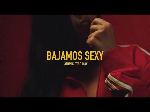 Atomic Otro Way  Bajamos Sexy  Video