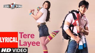 Tere Layee Lyrical | Fool N Final | Shahid Kapoor, Ayesha Takia | Kunal Ganjawala, Himani, Arya