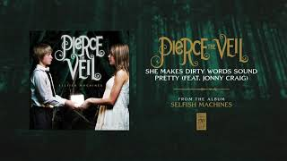 "Pierce The Veil ""She Makes Dirty Words Sound Pretty"""