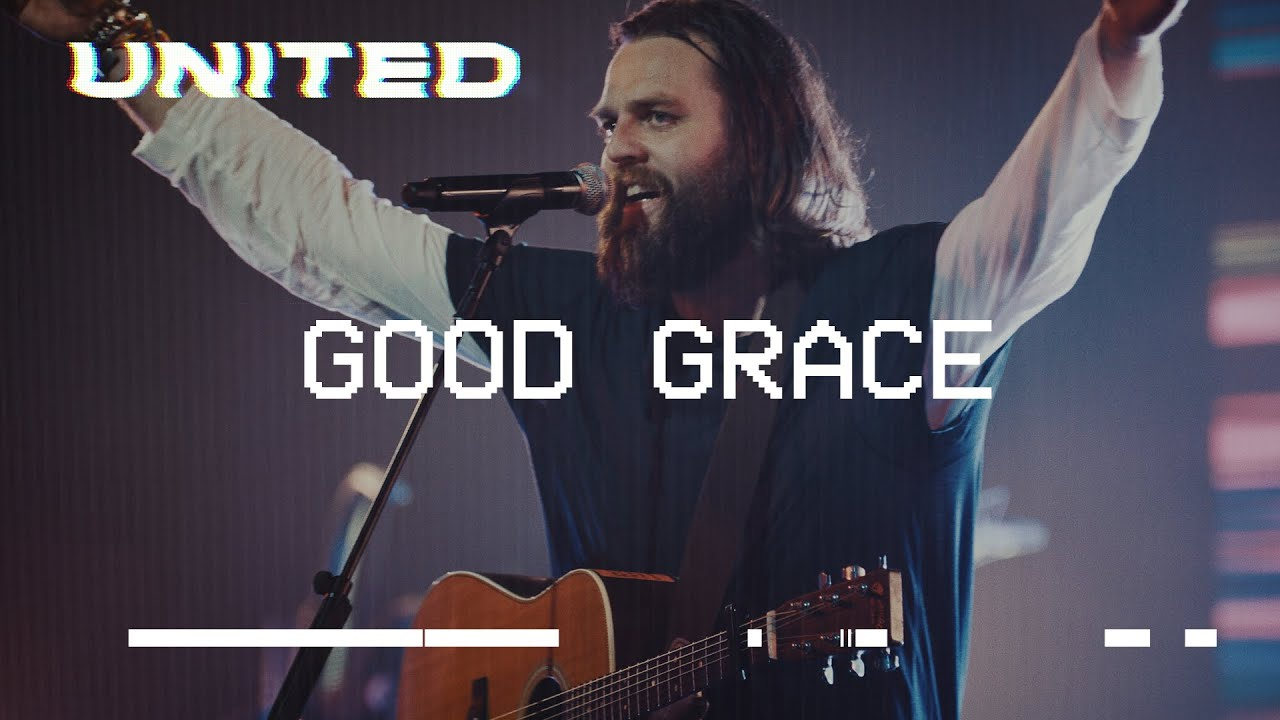 Good Grace (Live) - Hillsong UNITED