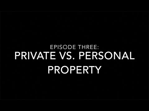 Episode 3: Private vs. Personal Property