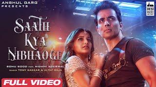 Saath Kya Nibhaoge By Tony Kakkar feat Sonu Sood HD.mp4