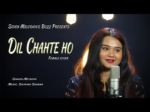 Dil Chahte Ho Female Cover  Muskan   Saurabh   SMB Studio   Jubin   Payal Dev   Bhushan   Tseries  