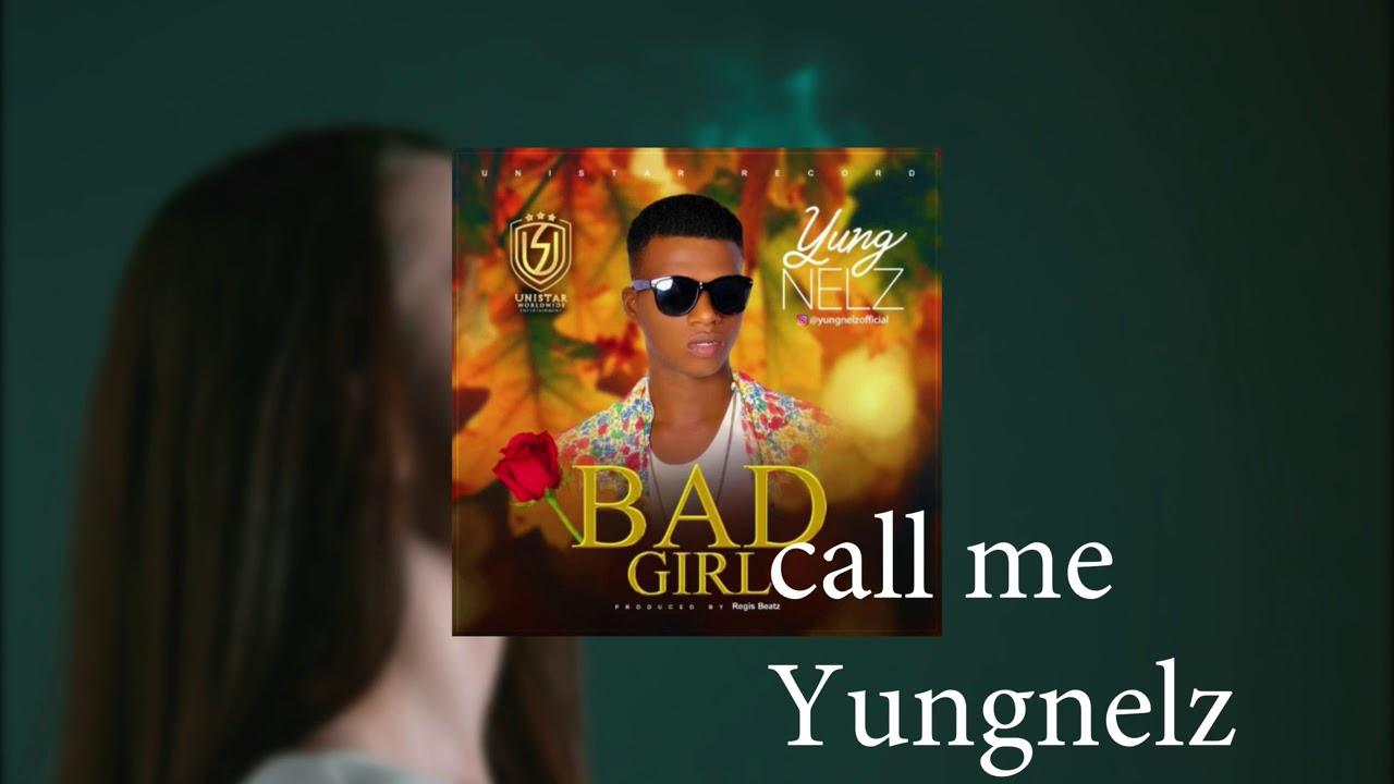 Download YungNelz - BAD GIRL (Audio lyrics)