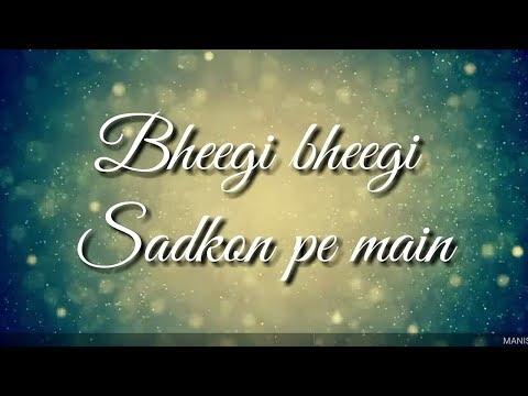 Bheegi Bheegi Sadko Pe Main | Sanam Re | Love Song | Whatsapp Status Lyrics