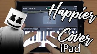 Happier Marshmello ft. Bastille en iPad (Cover Instrumental)