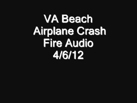 VA Beach Airplane Crash Fire Audio 4/6/12