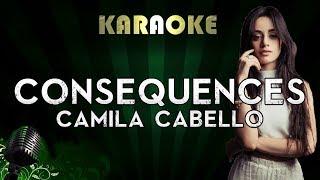 Camila Cabello - Consequences | LOWER Key Karaoke Instrumental Lyrics Cover Sing Along