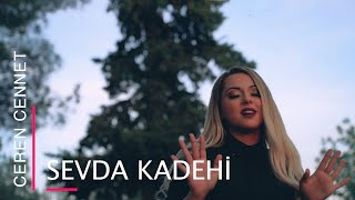 Ceren Cennet - Sevda Kadehi (Official Video)