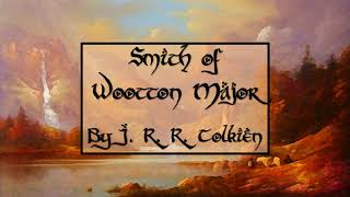'Smith of Wootton Major' by J. R. R. Tolkien - Unabridged Theatrical Audiobook