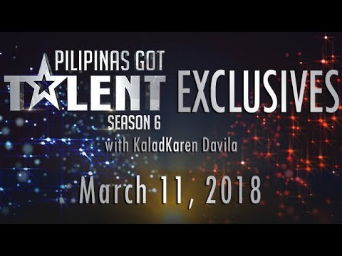 Pilipinas Got Talent Season 6 Exclusives - March 11, 2018
