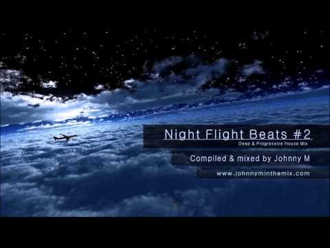 Night Flight Beats #2 / Deep & Progressive House / Mixed By Johnny M