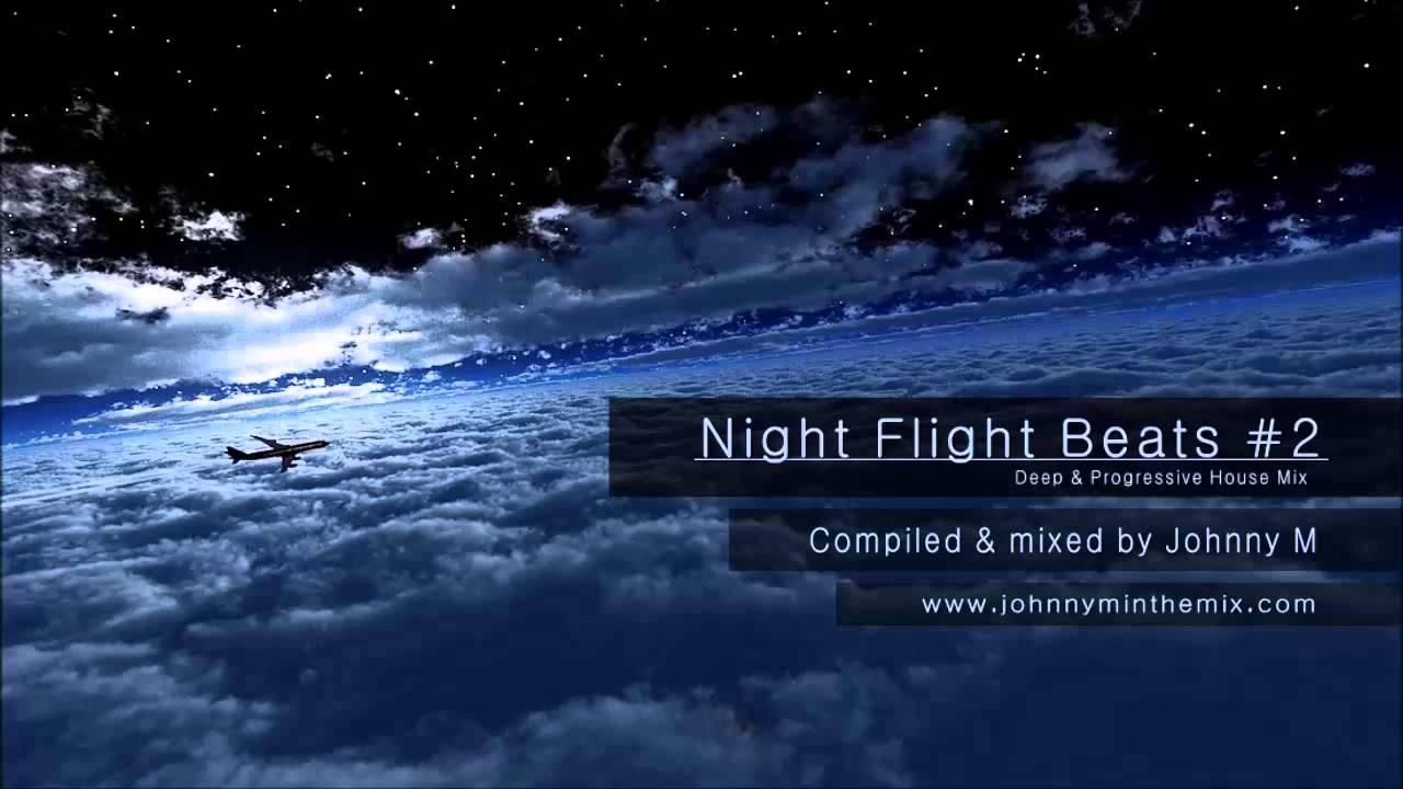 Night Flight Beats #2 / Deep & Progressive House / Mixed By Johnny M