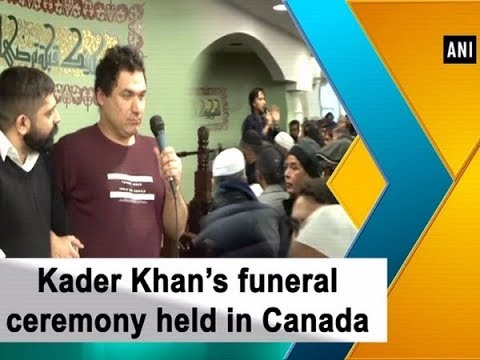 Kader Khan's funeral ceremony held in Canada Mp3