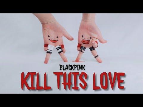 손가락춤)블랙핑크 - Kill This Love(킬디스러브)/Finger Dance)BLACKPINK - KILL THIS LOVE