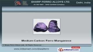 Ferro Alloys by Sharp Ferro Alloys Ltd., New Delhi
