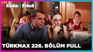 1 Kadın 1 Erkek || 226. Bölüm Full Turkmax
