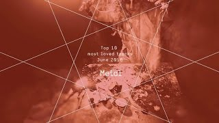 Top 10 Loved Metal Tracks June 2016