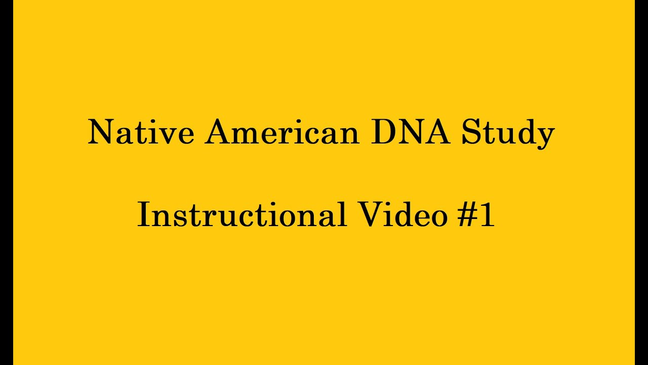 Native American DNA Study Instruction Video #1