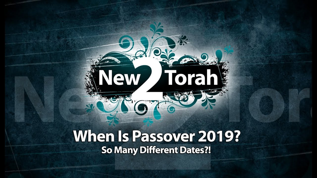 When Is Passover 2019? - So Many Different Dates