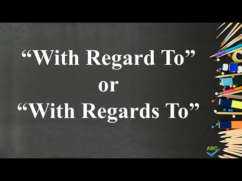 With Regard To or With Regards To - Which is Correct?