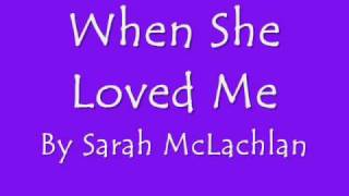 When She Loved Me - Sarah McLachlan - Lyrics on screen [HQ]