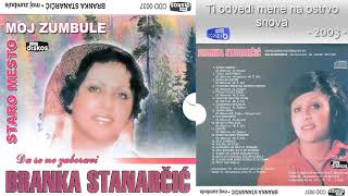 Branka Stanarcic - Staro mesto - (Audio 2003) - CEO ALBUM