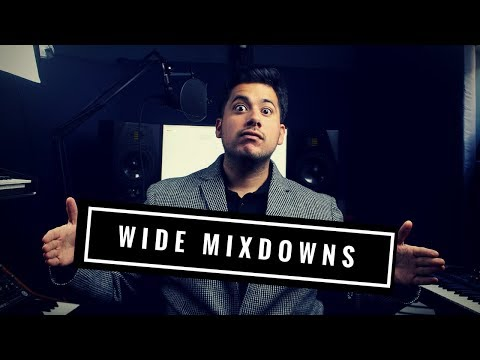 Get A Wide Mixdown - 5 Tips You Need To Know