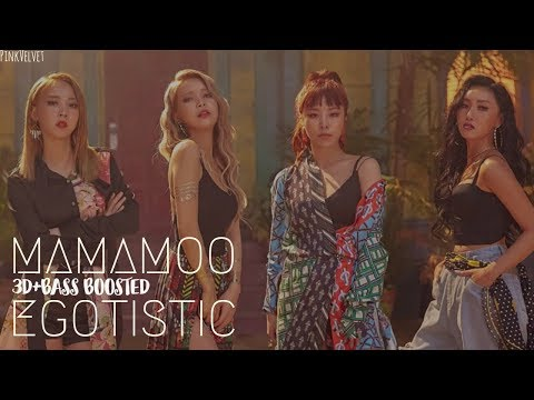 [3D+BASS BOOSTED] Mamamoo(마마무) - Egotistic(너나 해)   PinkVelvet