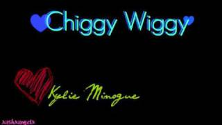 Kylie Minogue - Chiggy Wiggy + Lyrics