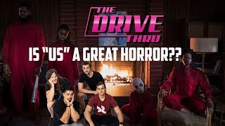 """The Drive Thru - Is """"US"""" a Great Horror Movie? (First Impression Reaction)"""