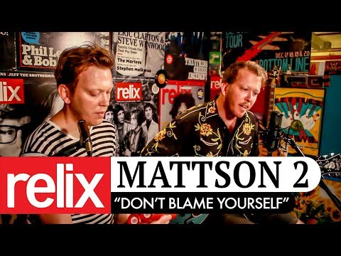 Dont Blame Yourself  Mattson 2  9718  Relix Studio Sessions
