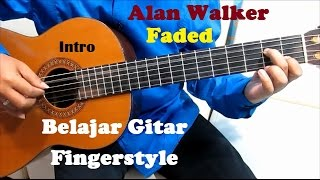 Alan Walker Faded Fingerstyle ( Intro ) - Belajar Gitar Fingerstyle Untuk Pemula