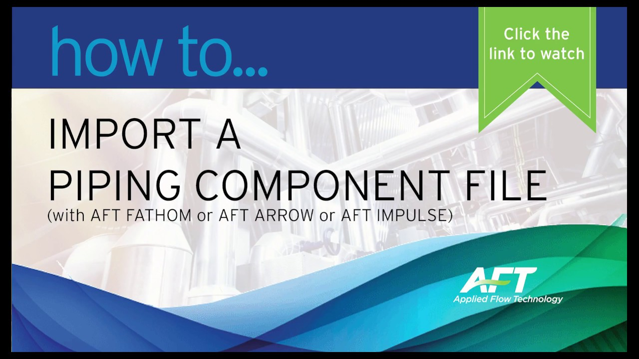 Video Tutorials | How to Import a Piping Component File