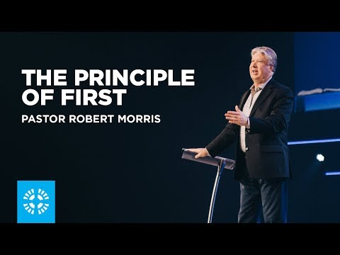 The Principle Of First | Pastor Robert Morris