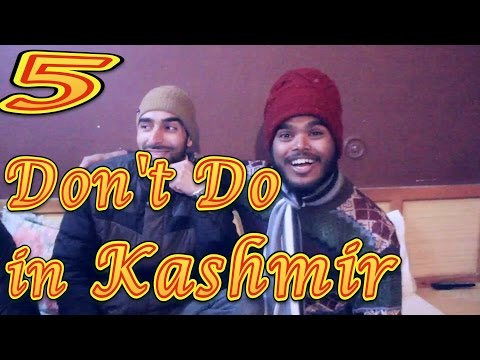KASHMIR TRAVEL VIDEO GUIDE - 5 Don't Do in Kashmir (India) for Tourists