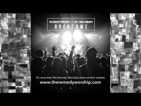Overcome - The Remedy [Worship]