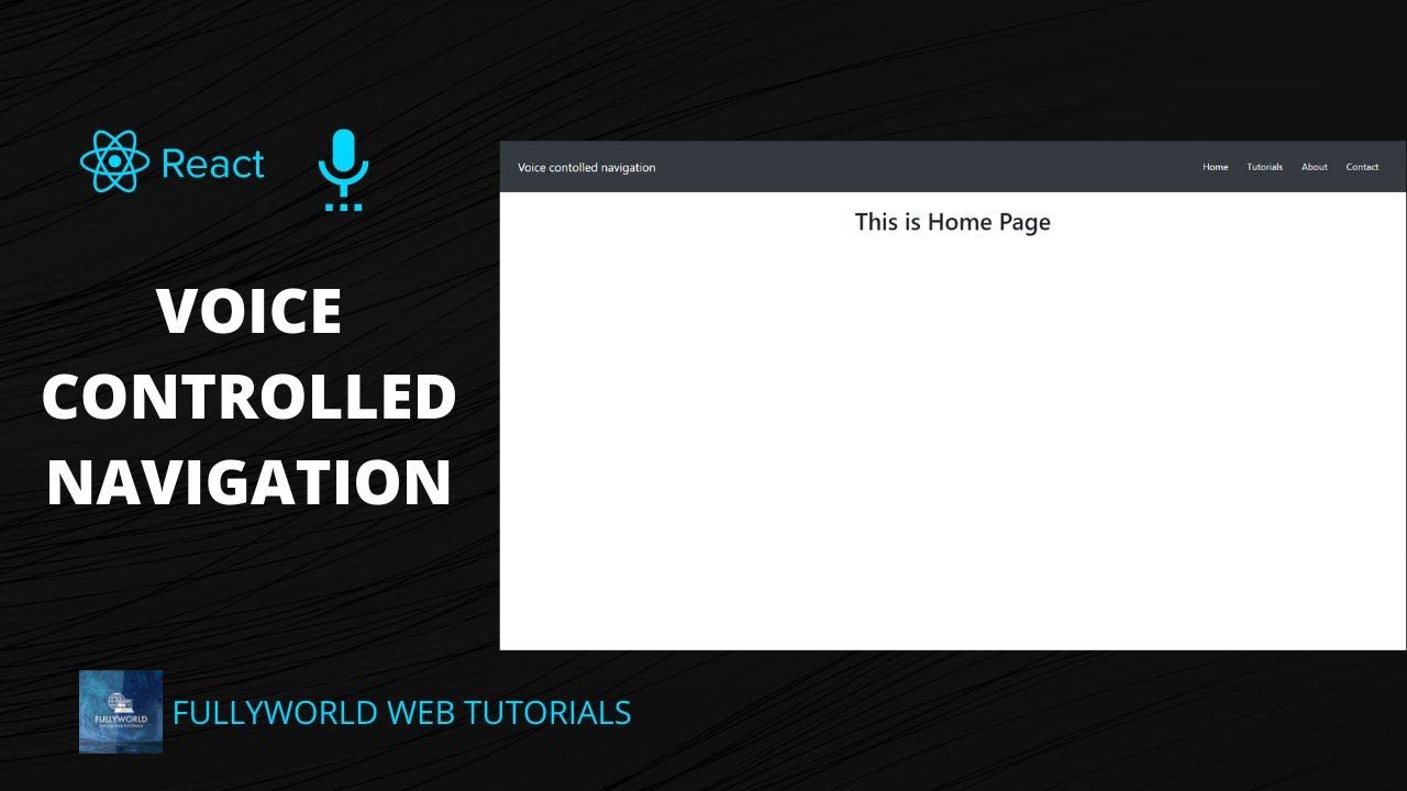 Reactjs Voice Controlled Navigation   Voice recognition tutorials