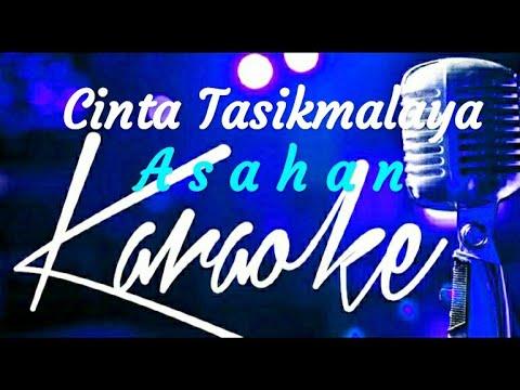 Cinta Tasikmalaya - Asahan _ Karaoke Lirik Tanpa Vokal