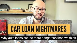 Why auto loans can be so dangerous!