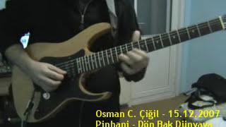 PİNHANİ DÖN BAK DÜNYAYA SOLO (2007) Video