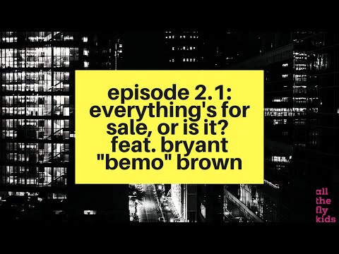 """[ENCORE] Chaos & Culture Episode 2.1: Everything's for Sale, or Is It? feat. Bryant """"B"""
