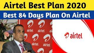 Airtel Best Plan June 2020 | Best 84 Days Plan On Airtel India