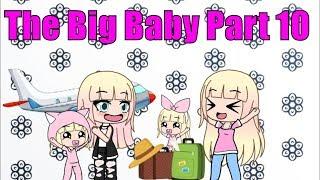 The Big Baby!.... Part 10 | Gacha Life Mini Movie | Gacha | Gacha Studio