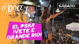 EI, PSIU! IVETE É GRANDE RIO! - IVETE SANGALO - CARNAVAL 2017